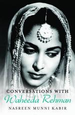 Conversations with Waheeda Rehman - Nasreen Munni Kabir