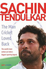 Sachin Tendulkar : The Man Cricket Loved Back - V.S.S. Laxman