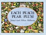 Each Peach Pear Plum - Janet Ahlberg