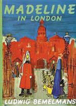 Madeline in London - Ludwig Bemelmans