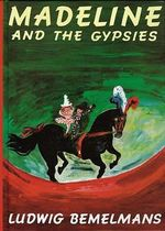 Madeline and the Gypsies : Madeline (Hardcover) - Ludwig Bemelmans