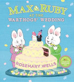 Max & Ruby at the Warthogs' Wedding - Rosemary Wells