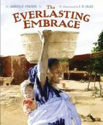 The Everlasting Embrace - Gabrielle Emanuel
