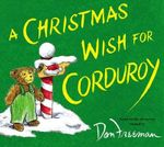A Christmas Wish for Corduroy - B. G. Hennessy