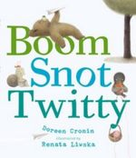 Boom, Snot, Twitty - Doreen Cronin