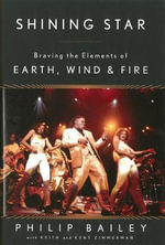 Shining Star : Braving the Elements of Earth, Wind & Fire - Kent Zimmerman