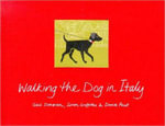 Walking the Dog in Italy : History, Recipes, Stories - Gail Donovan