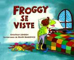 Froggy Se Viste - Jonathan London