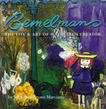 Bemelman's : The Life and Art of Madeline's Creator - Ludwig Bemelmans