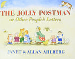 The Jolly Postman or Other People's Letters : The Jolly Postman - Janet Ahlberg