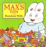 Max's Toys : A Counting Book - Rosemary Wells