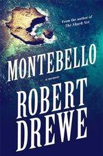 Montebello : A Memoir - Robert Drewe