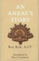 An Anzac's Story : The August Offensive, Gallipoli: 1915 - Roy Kyle