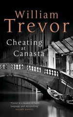 Cheating at Canasta : Stories - William Trevor