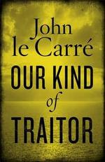 Our Kind of Traitor - John Le Carre