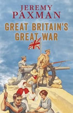 Great Britain's Great War - Jeremy Paxman