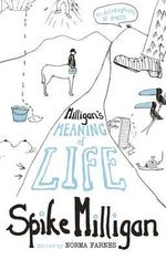 Milligan's Meaning of Life : An Autobiography of Sorts - Spike Milligan