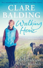 Walking Home : My Family, and Other Rambles - Clare Balding