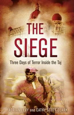 The Siege : Three Days of Terror Inside the Taj - Cathy Scott-Clark