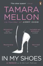 In My Shoes : A Memoir - Tamara Mellon