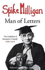 Spike Milligan : Man of Letters - Spike Milligan