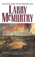Dead Man's Walk : Lonesome Dove - Larry McMurtry