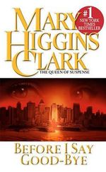 Before I Say Good-bye - Mary Higgins Clark
