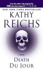 Death Du Jour : Temperance Brennan Series : Book 2 - Kathy Reichs