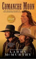 Comanche Moon : Lonesome Dove - Larry McMurtry