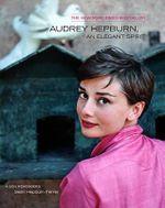 Audrey Hepburn, an Elegant Spirit : Audrey Hepburn, an Elegant Spirit - Sean Hepburn Ferrer