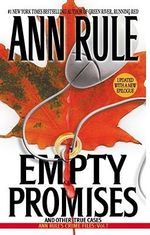 Empty Promises : And Other True Cases - Ann Rule