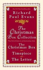 The Christmas Box Collection : The Christmas Box, Timepiece, and the Letter - Richard Paul Evans