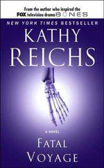 Fatal Voyage : Temperance Brennan Series : Book 4 - Kathy Reichs