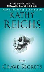 Grave Secrets : Temperance Brennan Series : Book 5 - Kathy Reichs