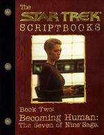 Star Trek Voyager : Becoming Human : The Seven of Nine Scripts : Book 2 - Pocket Books