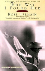 The Way I Found Her - Rose Tremain