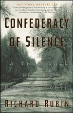 Confederacy of Silence : A True Tale of the New Old South - Richard Rubin