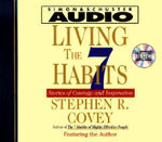 Living the Seven Habits : Understanding Using Succeeding : Understanding Using Succeeding - Stephen R. Covey