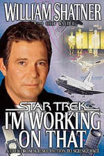 I'm Working on That : A Trek from Science Fiction to Science Fact - William Shatner