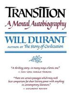 Transition : A Mental Autobiography - Will Durant