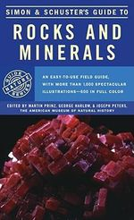 Simon and Schuster's Guide to Rocks and Minerals : Rocks, Minerals and Gemstones - Annibale Mottana