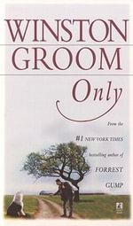 Only - Winston Groom