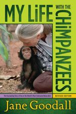 My Life with the Chimpanzees - Jane Goodall