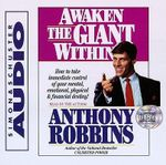 Awaken the Giant within : How to Take Immediate Control of Your Mental, Physical and Emotional Self - Anthony Robbins