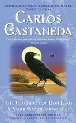 Teachings of Don Juan : A Yaqui Way of Knowledge : A Yaqui Way of Knowledge - Carlos Castaneda