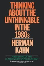 Thinking about the Unthinkable in the 1980's - Herman Kahn