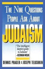 The Nine Questions People Ask About Judaism : A Touchstone book - Dennis Prager