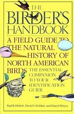 The Birder's Handbook : A Field Guide to the Natural History of North American Birds Including All Species That Regularly Breed North of Mexico - Paul Ehrlich