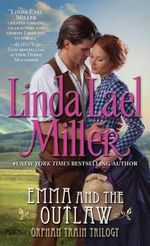 Emma and the Outlaw : The Orphan Train Series : Book 2 - Linda Lael Miller