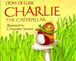 Charlie the Caterpillar - Dom DeLuise